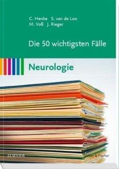 Die 50 wichtigsten Fälle Neurologie (Restauflage)