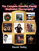 The Complete Osmond Family Illustrated Discography