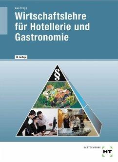 Wirtschaftslehre für Hotellerie und Gastronomie - Prof. Dr. Dettmer, Harald;Schulz, Lydia;Warden, Sandra;Voll, Marco
