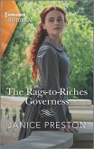 The Rags-To-Riches Governess: A Cinderella Regency Romance