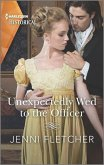Unexpectedly Wed to the Officer: A Historical Romance Award Winning Author