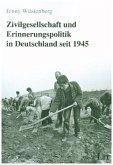 Zivilgesellschaft und Erinnerungspolitik in Deutschland seit 1945
