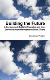 Building the Future - A Development Guide for Executive and Non-Executive Board Members and Board Chairs