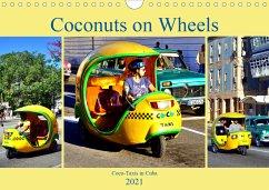 Coconuts on Wheels - Coco-Taxis in Cuba (Wall Calendar 2021 DIN A4 Landscape)