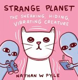 Strange Planet: The Sneaking,Vibrating Creature