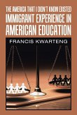 The America That I Didn't Know Existed: Immigrant Experience in American Education