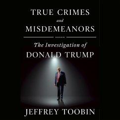 True Crimes and Misdemeanors - Toobin, Jeffrey
