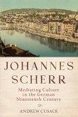 Johannes Scherr: Mediating Culture in the German Nineteenth Century