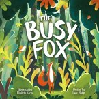 The Busy Fox: A Story About the Calming Power of Nature