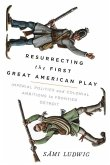 Resurrecting the First Great American Play: Imperial Politics and Colonial Ambitions in Frontier Detroit