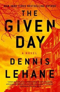 The Given Day - Lehane, Dennis