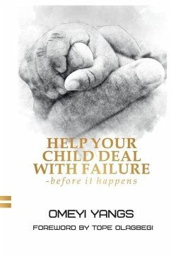 Help Your Child Deal with Failure: Before It Happens - Yangs, Omeyi