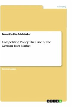 Competition Policy. The Case of the German Beer Market