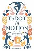 Tarot in Motion: A Handbook to Embody Wisdom through the Cards