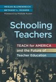 Schooling Teachers: Teach for America and the Future of Teacher Education