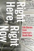 Right Here, Right Now: Life Stories from America's Death Row