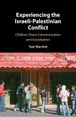 Experiencing the Israeli-Palestinian Conflict: Children, Peace Communication and Socialization