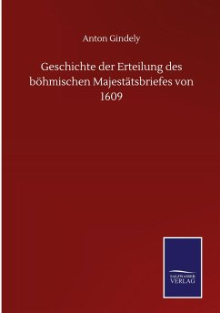 Geschichte der Erteilung des böhmischen Majestätsbriefes von 1609