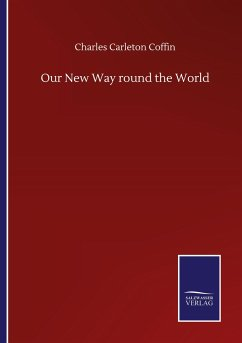 Our New Way round the World - Coffin, Charles Carleton