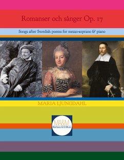 Romanser och sånger Op. 17 - Ljungdahl, Maria