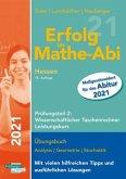 Erfolg im Mathe-Abi 2021 Hessen Leistungskurs Prüfungsteil 2: Wissenschaftlicher Taschenrechner