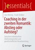 Coaching in der zweiten Romantik: Abstieg oder Aufstieg?