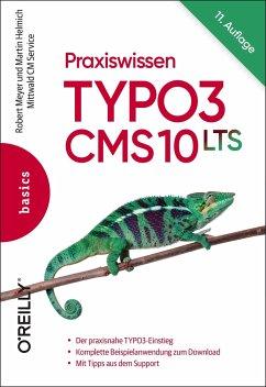 Praxiswissen TYPO3 CMS 10 LTS - Meyer, Robert;Helmich, Martin