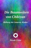 Die Baumweisen von Chikiyan - Heilung der Inneren Kinder (eBook, ePUB)