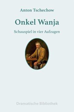 Onkel Wanja (eBook, ePUB) - Tschechow, Anton
