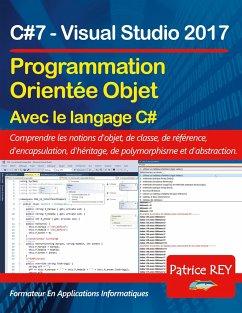 Programmation orientee objet avec C#7 - rey, patrice