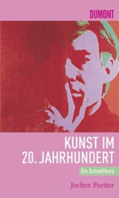 Kunst im 20. Jahrhundert (Restauflage) - Poetter, Jochen
