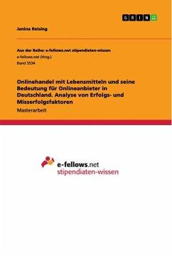 Onlinehandel mit Lebensmitteln und seine Bedeutung für Onlineanbieter in Deutschland. Analyse von Erfolgs- und Misserfolgsfaktoren