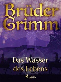 Das Wasser des Lebens (eBook, ePUB) - Grimm, Brüder