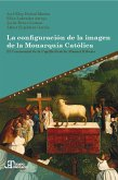 La configuración de la imagen de la Monarquía Católica (eBook, ePUB)