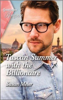 Tuscan Summer with the Billionaire (eBook, ePUB) - Meier, Susan