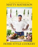 Matty Matheson: Home Style Cookery (eBook, ePUB)