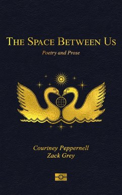 The Space Between Us (eBook, ePUB) - Peppernell, Courtney; Grey, Zack