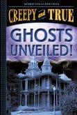 Ghosts Unveiled! (Creepy and True #2) (eBook, ePUB)