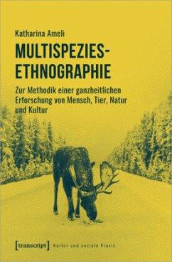 Multispezies-Ethnographie - Ameli, Katharina