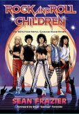 Rock and Roll Children: An 80s Hair Metal Garage Band Story (eBook, ePUB)