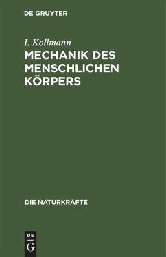 Mechanik des menschlichen Körpers - Kollmann, I.