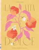 La Vita E Dolce: Italian-Inspired Desserts