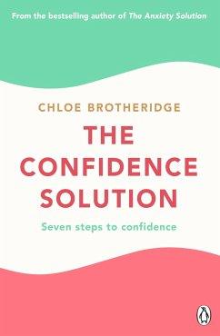 The Confidence Solution - Brotheridge, Chloe