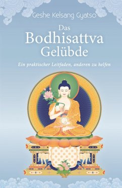Das Bodhisattva Gelübde (eBook, ePUB) - Gyatso, Geshe Kelsang