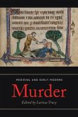 Medieval and Early Modern Murder - Legal, Literary and Historical Contexts