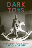 Dark Toys: Surrealism and the Culture of Childhood