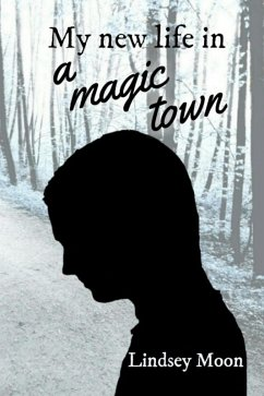 My new life in a magic town (eBook, ePUB) - Moon, Lindsey