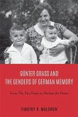 Günter Grass and the Genders of German Memory: From the Tin Drum to Peeling the Onion