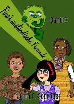 Fino´s ausländische Freunde - Band 3 (eBook, ePUB) - Schröder, Jutta E.