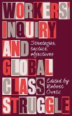 Workers' Inquiry and Global Class Struggle (eBook, ePUB)